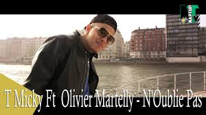 T Micky Ft. Olivier Martelly - N'Oublie Pas